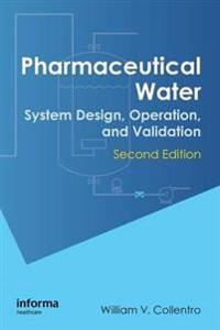 Pharmaceutical Water: System Design, Operation, and Validation