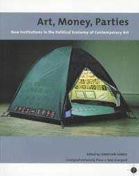 Art, Money, Parties: New Institutions in the Political Economy of Contemporary Art