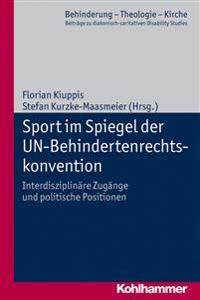 Sport Im Spiegel Der Un-Behindertenrechtskonvention: Interdisziplinare Zugange Und Politische Positionen