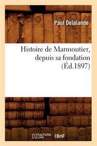 Histoire de Marmoutier, Depuis Sa Fondation (�d.1897)