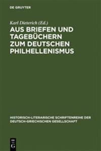 Aus Briefen Und Tageb chern Zum Deutschen Philhellenismus