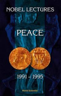 Nobel Lectures in Peace 1991-1995