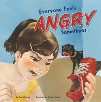 Everyone Feels Angry Sometimes
