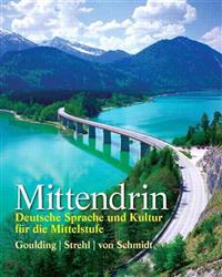 Mittendrin: Deutsche Sprache Und Kultur Fur Die Mittelstufe Plus Mygermanlab with Etext Multi Semester -- Access Card Package
