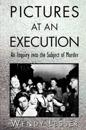Pictures at an Execution