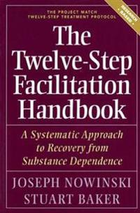 The Twelve Step Facilitation Handbook