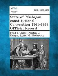 State of Michigan Constitutional Convention 1961-1962 Official Record