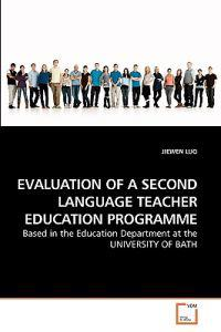 Evaluation of a Second Language Teacher Education Programme