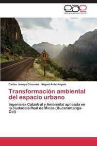 Transformacion Ambiental del Espacio Urbano