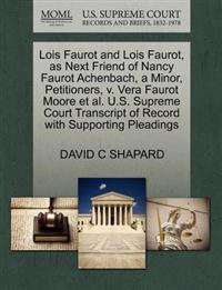 Lois Faurot and Lois Faurot, as Next Friend of Nancy Faurot Achenbach, a Minor, Petitioners, V. Vera Faurot Moore Et Al. U.S. Supreme Court Transcript of Record with Supporting Pleadings