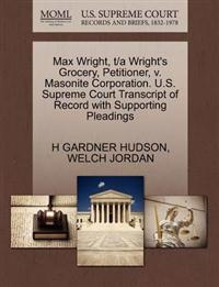 Max Wright, T/A Wright's Grocery, Petitioner, V. Masonite Corporation. U.S. Supreme Court Transcript of Record with Supporting Pleadings