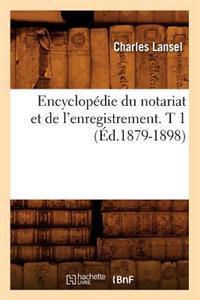 Encyclopedie Du Notariat Et de L'Enregistrement. T 1 (Ed.1879-1898)