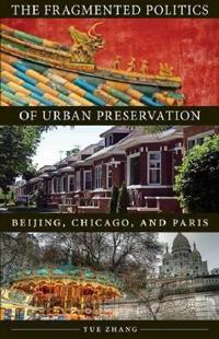 The Fragmented Politics of Urban Preservation