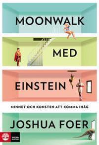 Moonwalk med Einstein : minnet och konsten att komma ihåg