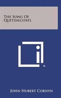 The Song of Quetzalcoatl