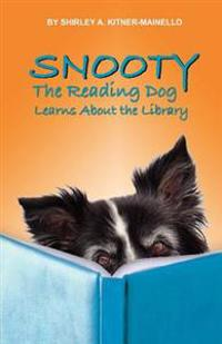 Snooty the Reading Dog Learns about the Library: Snooty Learn How to Use the Library