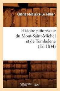 Histoire Pittoresque Du Mont-Saint-Michel Et de Tombelene (Ed.1834)