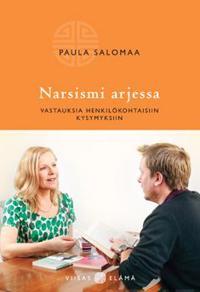 Narsismi arjessa - vastauksia henkilökohtaisiin kysymyksiin