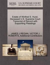 Estate of Winfred S. Hurst, Deceased U.S. Supreme Court Transcript of Record with Supporting Pleadings