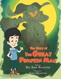 The Story of the Great Pumpkin Man