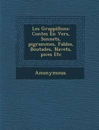 Les Grappillons: Contes En Vers, Sonnets, Pigrammes, Fables, Boutades, Na Vet S, Pices Etc