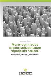 Monitoringovoe Kartografirovanie Gorodskikh Zemel'