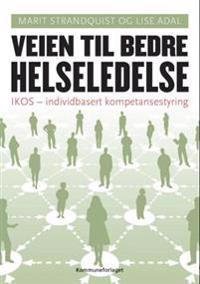 Veien til bedre helseledelse - Marit Strandquist, Lise Adal   Ridgeroadrun.org