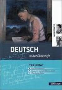 Deutsch in der Oberstufe. Arbeitsheft. Neubearbeitung