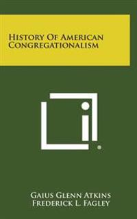 History of American Congregationalism