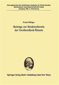 Beitrage Zur Strukturtheorie Der Grothendieck-Raume