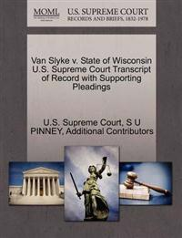 Van Slyke V. State of Wisconsin U.S. Supreme Court Transcript of Record with Supporting Pleadings