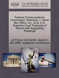 Federal Communications Commission, Petitioner, V. Home Box Office, Inc., et al. U.S. Supreme Court Transcript of Record with Supporting Pleadings
