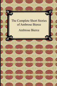 The Complete Short Stories of Ambrosa Bierce - Ambrosa Bierce - böcker (9781420930498)     Bokhandel