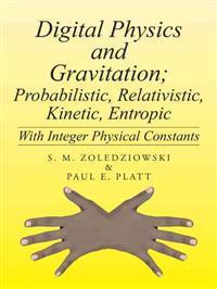 Digital Physics and Gravitation; Probabilistic, Relativistic, Kinetic, Entropic