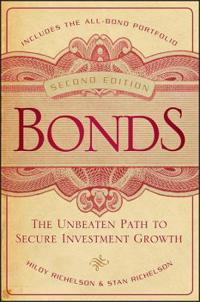 Bonds: The Unbeaten Path to Secure Investment Growth, 2nd Edition