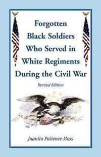 Forgotten Black Soldiers in White Regiments During the Civil War