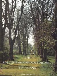 The Follies and Garden Buildings of Ireland