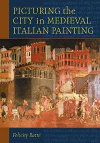The City in Medieval Italian Painting