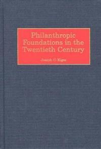 Philanthropic Foundations in the Twentieth Century