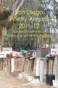 San Diego Poetry Annual 2011-12: The Best Poems from Every Corner of the Region