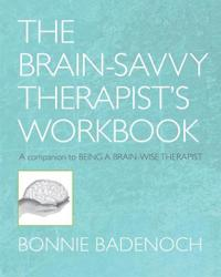 The Brain-Savvy Therapist's Workbook