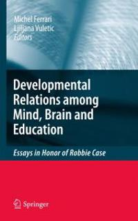 The Developmental Relations Between Mind, Brain and Education