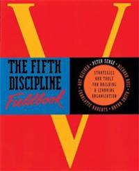 Fifth discipline fieldbook - strategies for building a learning organizatio