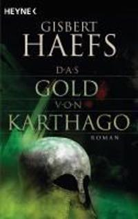 Haefs, G: Gold von Karthago