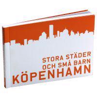 Stora städer och små barn : Köpenhamn Malmö