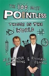 100 most pointless things in the world - a pointless book written by the pr