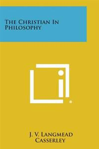 The Christian in Philosophy