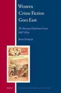 Western Crime Fiction Goes East: The Russian Pinkerton Craze 1907-1934