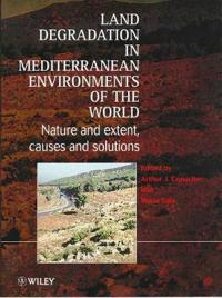 Land Degradation in Mediterranean Environments of the World: Nature and Entent, Causes and Solutions
