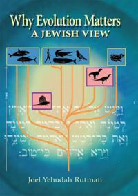 Why Evolution Matters: A Jewish Approach